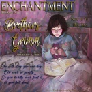 Enchantment presents…. Brothers Grimm!